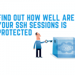 Find Out How Well Are Your SSH Sessions Is Protected Main One