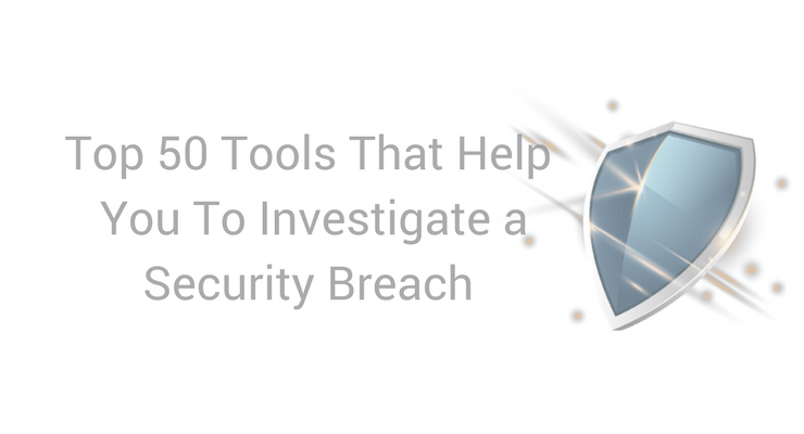 Top 50 Tools to Investigate a Security Breach Main Logo