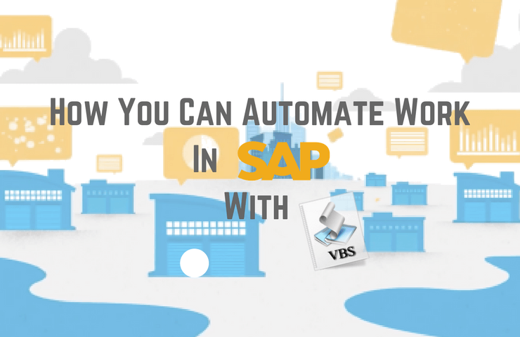 How You Can Automate Work In SAP With VBScript
