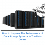 How to Improve The Performance of Data Storage Systems 1
