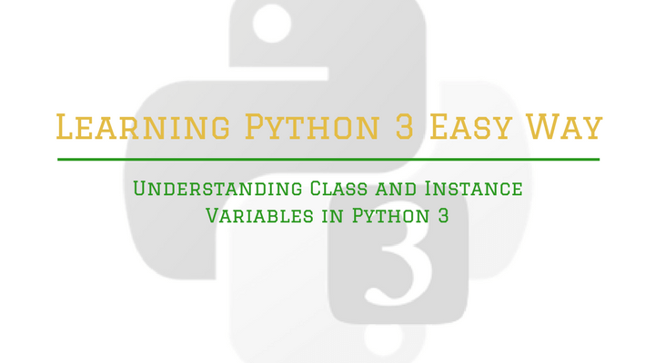 Understanding Of Class And Instance Variables In Python 3
