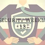 Security Weekly 13