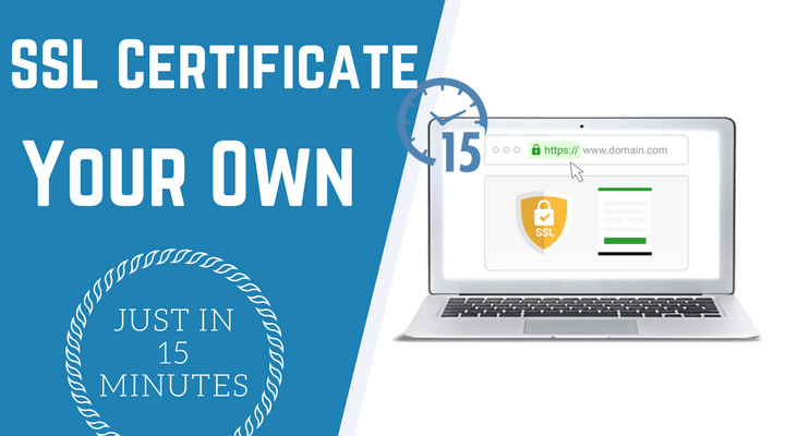 How To Write Your Own SSL Certificate in 15 minutes