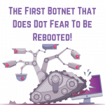 The First Botnet That Does Dot Fear To Be Rebooted Main Logo