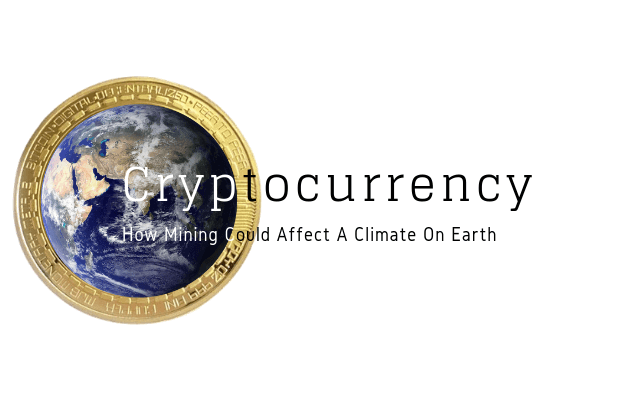 How Cryptocurrency Mining Could Affect A Climate On Earth main Logo