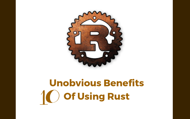 The Ten Unobvious Benefits Of Using Rust Main Logo