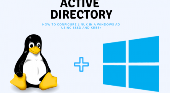 How To Configure Linux In A Windows AD Using Sssd And Krb5_