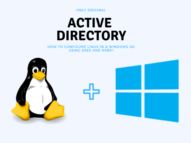 How To Configure Linux In A Windows AD Using Sssd And Krb5?