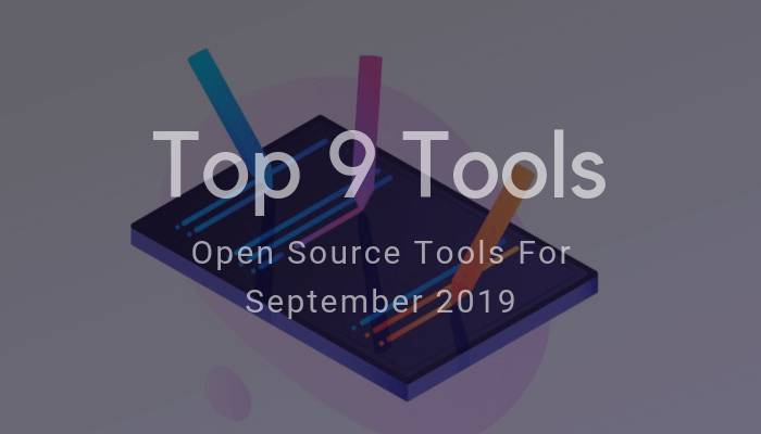 Top 9 IT Open Source Tools For September 2019 Main Photo