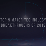 Top 9 Major Technology Breakthroughs Of 2019 Main Image