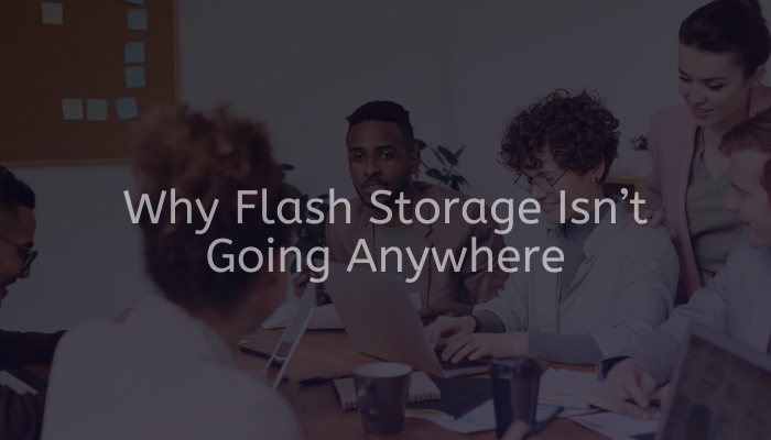 Why Flash Storage Isn't Going Anywhere Main IMG