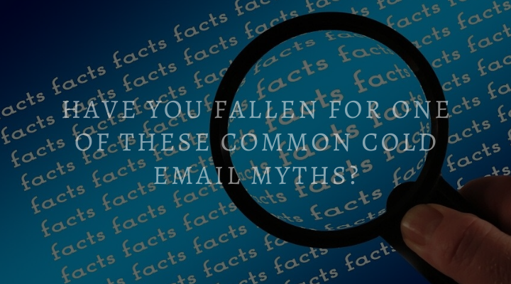 Have You Fallen for One of These Common Cold Email Myths Main Logo