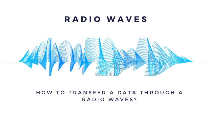 How To Transfer A Data Through A Radio Waves_