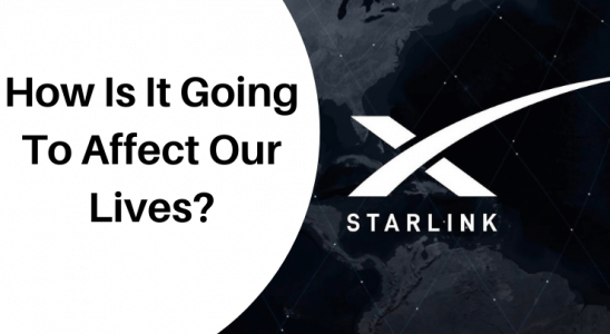 How Starlink Is Going To Affect Our Lives